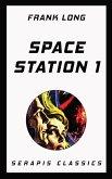Space Station 1 (Serapis Classics) (eBook, ePUB)