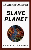 Slave Planet (Serapis Classics) (eBook, ePUB)
