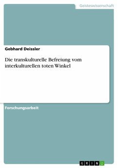 Die transkulturelle Befreiung vom interkulturellen toten Winkel (eBook, ePUB) - Deissler, Gebhard
