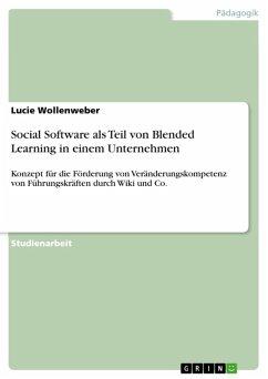 Social Software als Teil von Blended Learning in einem Unternehmen (eBook, ePUB)