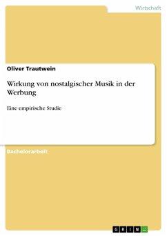 Wirkung von nostalgischer Musik in der Werbung (eBook, PDF)