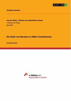 Die Rolle von Beratern in M&A Transaktionen (eBook, ePUB)