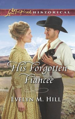 His Forgotten Fiancée (Mills & Boon Love Inspired Historical) (eBook, ePUB)