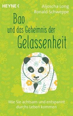 Bao und das Geheimnis der Gelassenheit (eBook, ePUB) - Long, Aljoscha; Schweppe, Ronald