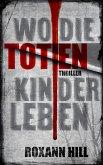 Wo die toten Kinder leben / Steinbach & Wagner Bd.1 (eBook, ePUB)