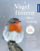 Vögel füttern, aber richtig (eBook, PDF)