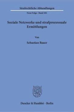 Soziale Netzwerke und strafprozessuale Ermittlungen. - Bauer, Sebastian