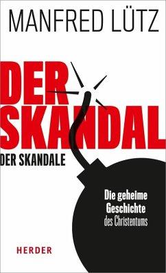 Der Skandal der Skandale - Lütz, Manfred; Angenendt, Arnold