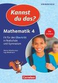 Kannst du das? - Neubearbeitung. 4. Jahrgangsstufe - Mathematik: Fit für den Übertritt in Realschule und Gymnasium. Übungsheft