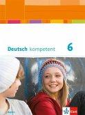 Deutsch kompetent 6. Ausgabe Bayern