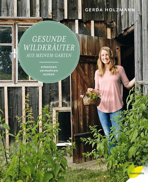 Gesunde Wildkräuter Aus Meinem Garten Von Gerda Holzmann Portofrei