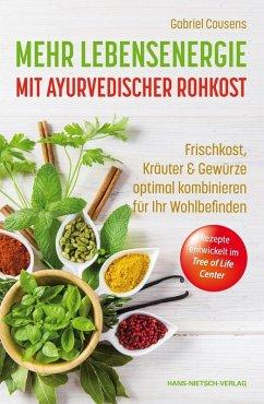 Mehr Lebensenergie mit ayurvedischer Rohkost (eBook, ePUB) - Cousens, Gabriel