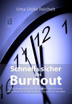 Schnell und sicher ins Burnout (eBook, ePUB) - Reichelt, Uma Ulrike