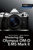 Mastering the Olympus OM-D E-M5 Mark II (eBook, ePUB)