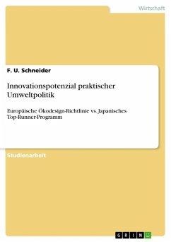 Innovationspotenzial praktischer Umweltpolitik (eBook, ePUB) - Schneider, F. U.