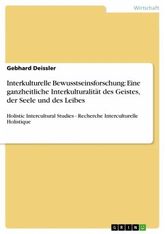 Interkulturelle Bewusstseinsforschung: Eine ganzheitliche Interkulturalität des Geistes, der Seele und des Leibes (eBook, ePUB)