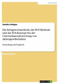 Darstellung und Vergleich der Ertragswertmethode, DCF-Methode und des EVA-Konzeptes zur Unternehmensbewertung von Aktiengesellschaften (eBook, ePUB)