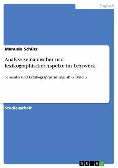 Analyse semantischer und lexikographischer Aspekte im Lehrwerk (eBook, ePUB) - Schütz, Manuela