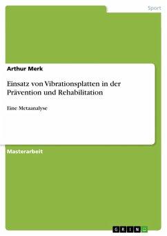 Einsatz von Vibrationsplatten in der Prävention und Rehabilitation (eBook, PDF)