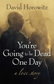 You're Going to Be Dead One Day (eBook, ePUB)