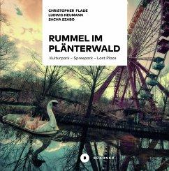 Rummel im Plänterwald - Flade, Christopher; Neumann, Ludwig; Szabo, Sacha