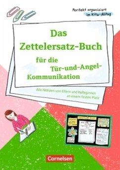 Das Zettelersatz-Buch für die Tür-und-Angel-Kom...