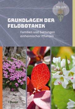 Grundlagen der Feldbotanik - Lüder, Rita