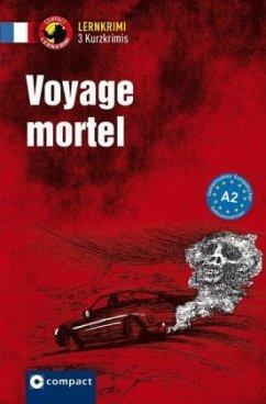 Voyage mortel - Blancher, Marc; Aleth, Gaulon; Luksch, Rosemary