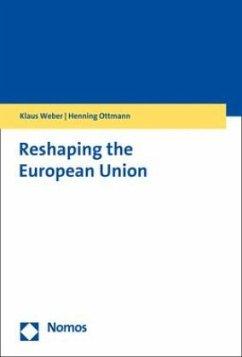 Reshaping the European Union - Weber, Klaus; Ottmann, Henning