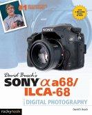 David Busch's Sony Alpha a68/ILCA-68 Guide to Digital Photography (eBook, ePUB)