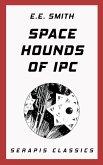 Space Hounds of Ipc (Serapis Classics) (eBook, ePUB)