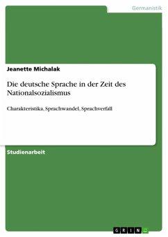 Die deutsche Sprache in der Zeit des Nationalsozialismus (eBook, ePUB)