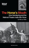 The Horse's Mouth: How Handspring and the National Theatre made War Horse (eBook, ePUB)