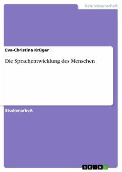 Die Sprachentwicklung des Menschen (eBook, ePUB)