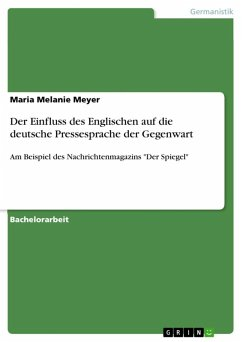 Der Einfluss des Englischen auf die deutsche Pressesprache der Gegenwart (eBook, ePUB) - Meyer, Maria Melanie
