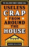 Useless Crap From Around the House: The Sullivan Family Garage Sale (eBook, ePUB)