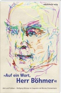 Auf ein Wort, Herr Böhmer (Mängelexemplar) - Böhmer, Wolfgang; Zimmermann, Monika