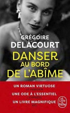 Danser au bord de l'abîme - Delacourt, Grégoire