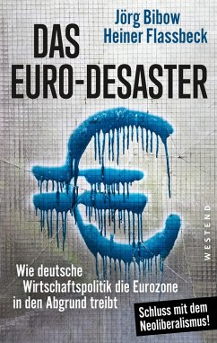 Das Euro-Desaster (eBook, ePUB) - Flassbeck, Heiner; Bibow, Jörg
