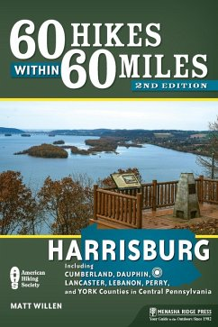 60 Hikes Within 60 Miles: Harrisburg (eBook, ePUB) - Willen, Matt