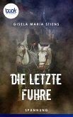 Die letzte Fuhre (Kurzgeschichte) (eBook, ePUB)
