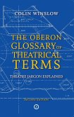 The Oberon Glossary of Theatrical Terms (eBook, ePUB)