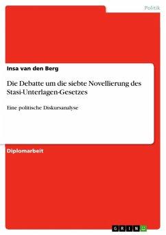 Die Debatte um die siebte Novellierung des Stasi-Unterlagen-Gesetzes (eBook, ePUB)