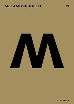metamorphosen 19 - Fake & Fiktion (eBook, PDF) - Krusche, Lisa; Kálnay, Juliana; Rauchhaus, Moritz; Roth, Tobias; Valtin, Lukas; Riddle, Lucas; Heinemann, Elke; Starck, Theo; Heidkamp, Oliver; Lipowsky, Andreas; Müller, Wolfgang; Groß, Joshua; Cotten, Ann; Lubkowitz, Anneke; Wöllecke, Christian; Rump, Jonas; Krafft, Charlotte; Szillinsky, Sonja