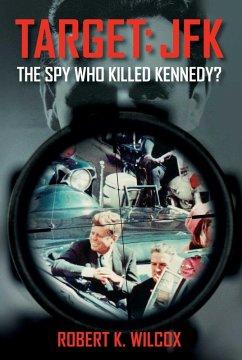 Target JFK (eBook, ePUB) - Wilcox, Robert K.