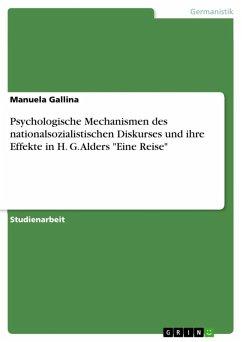 Psychologische Mechanismen des nationalsozialistischen Diskurses und ihre Effekte in H. G. Alders