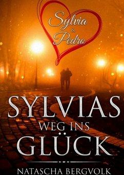 Sylvias Weg ins Glück (eBook, ePUB) - Bergvolk, Natascha