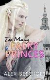Too Many Faery Princes (eBook, ePUB)