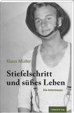 Stiefelschritt und süßes Leben (Mängelexemplar) - Müller, Klaus