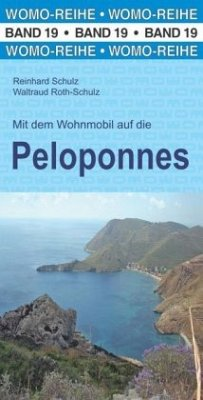 Mit dem Wohnmobil auf die Peloponnes - Schulz, Reinhard;Roth-Schulz, Waltraud